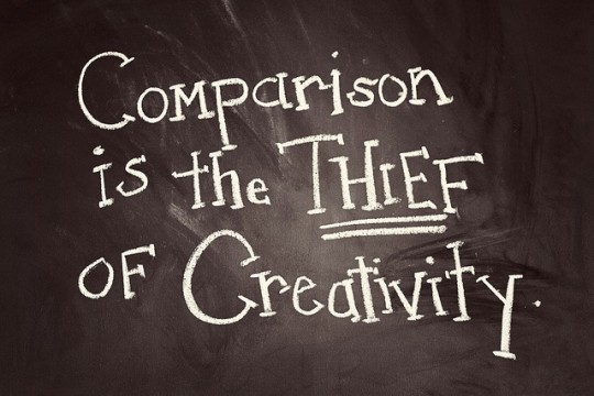 Comparison is the Thief of Creativity